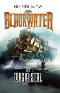 Blackwater 1. Magia i stal